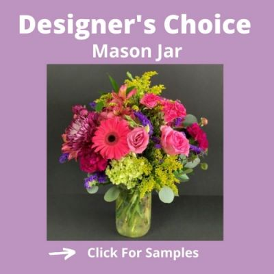 Designer's Choice Arrangement - Mason jars in Houston, TX