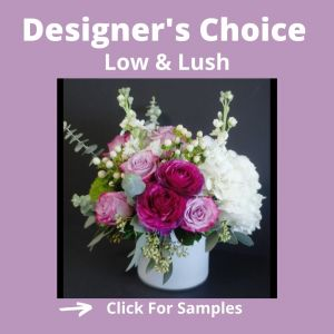 Florist designed arrangement - Low and Lush Style  in Houston, TX